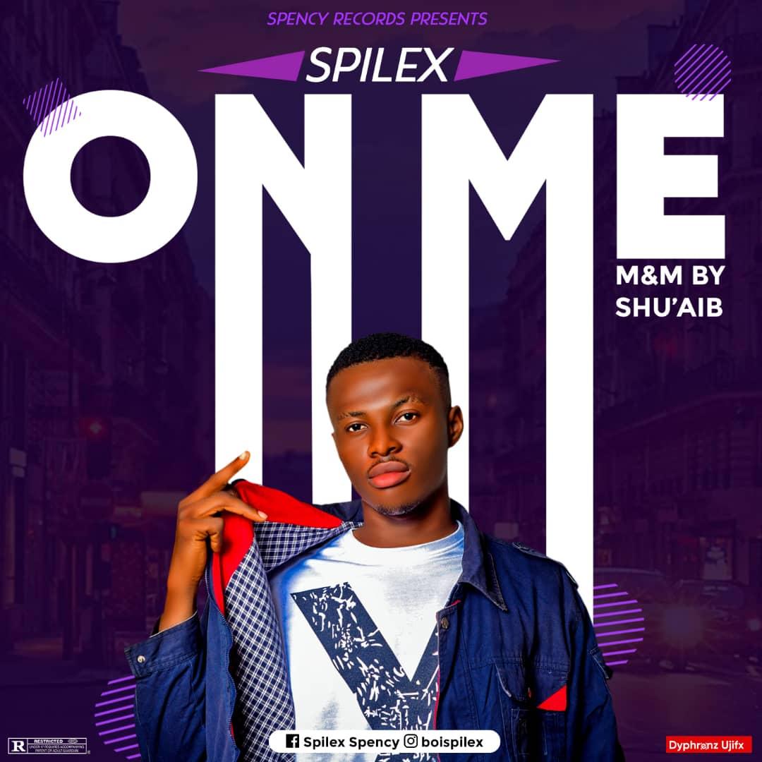 Spilex - On Me