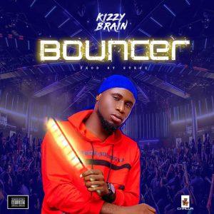 Kizzy Brainz - Bouncer
