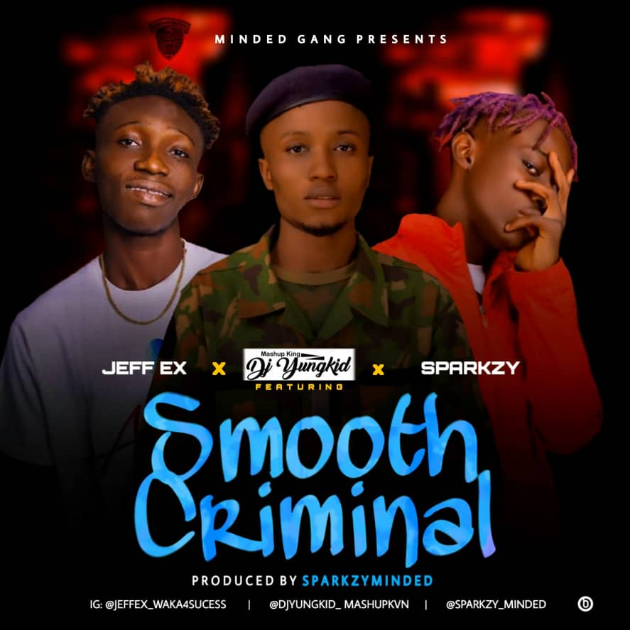 DJ Yungkid - Smooth Criminal ft Sparkzy x Jeff Ex