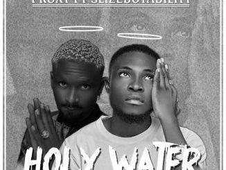 Proxy – Holy Water ft Slizeboy Ability