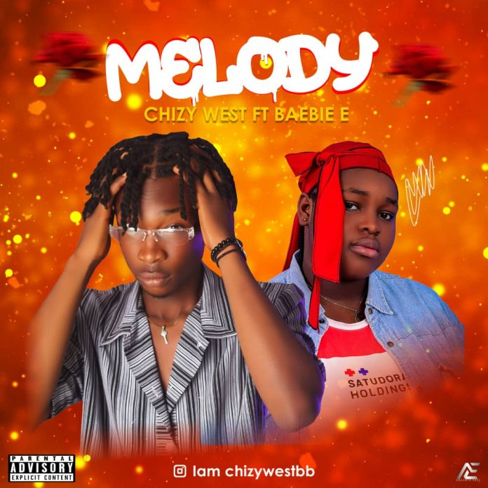 Chizy West - Melody ft BaeBie