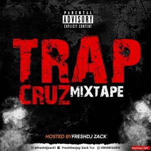 Fresh DJ Zack - Trap Cruz Mixtape