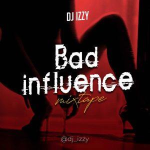DJ Izzy - Bad Influence
