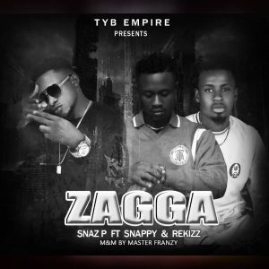 Snaz P - Zagga ft Snapy & Re Kizz