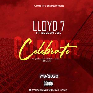 Lloyd 7 - Celebrate ft Blessing Jol