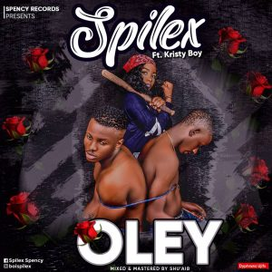 Spilex - Oley ft Kristy Boy