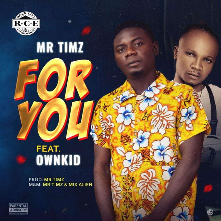 MrTimz - For You Ft OwnKID (Prod. MrTimz)