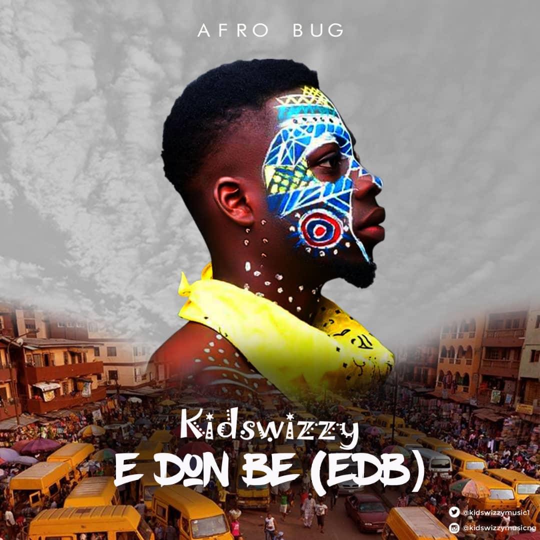 Kidswizzy - E Done Be(EDB)