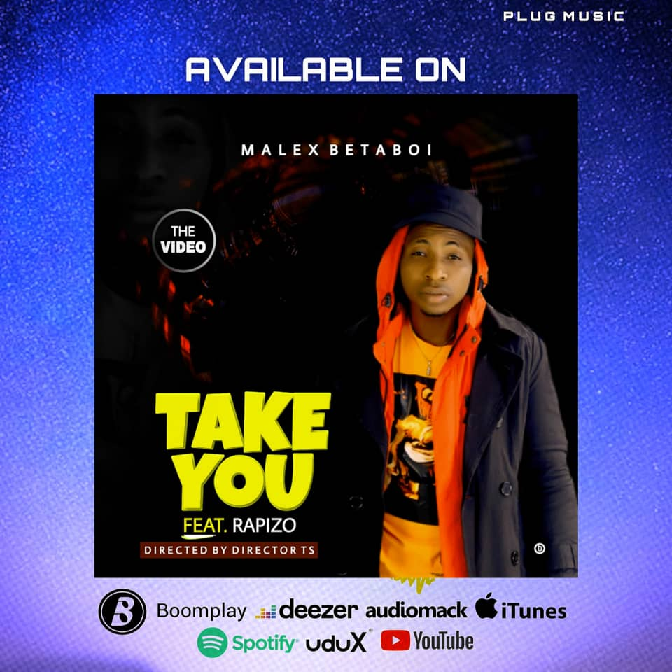 Malex Betaboi - Take you Ft Rapizo