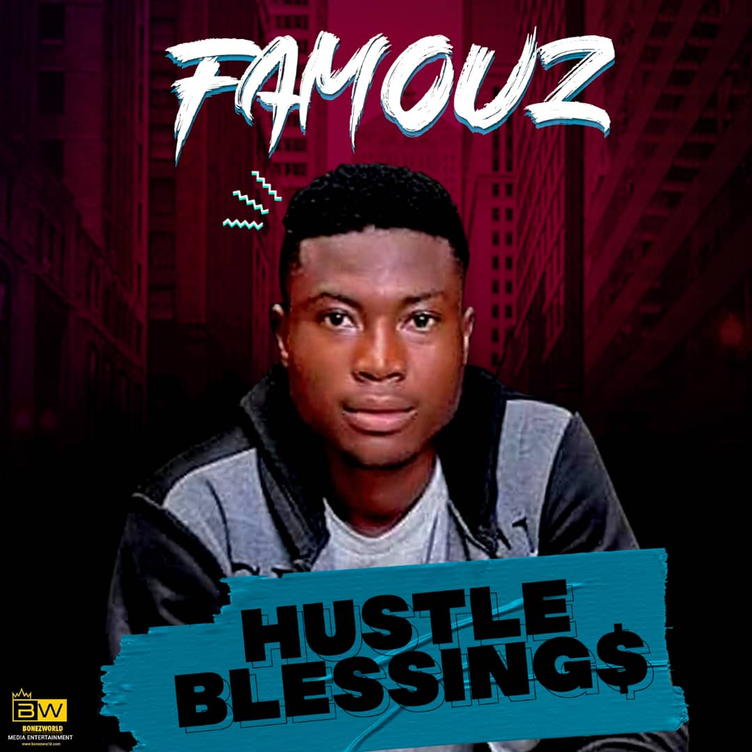 Famouz - Hustle Blessings