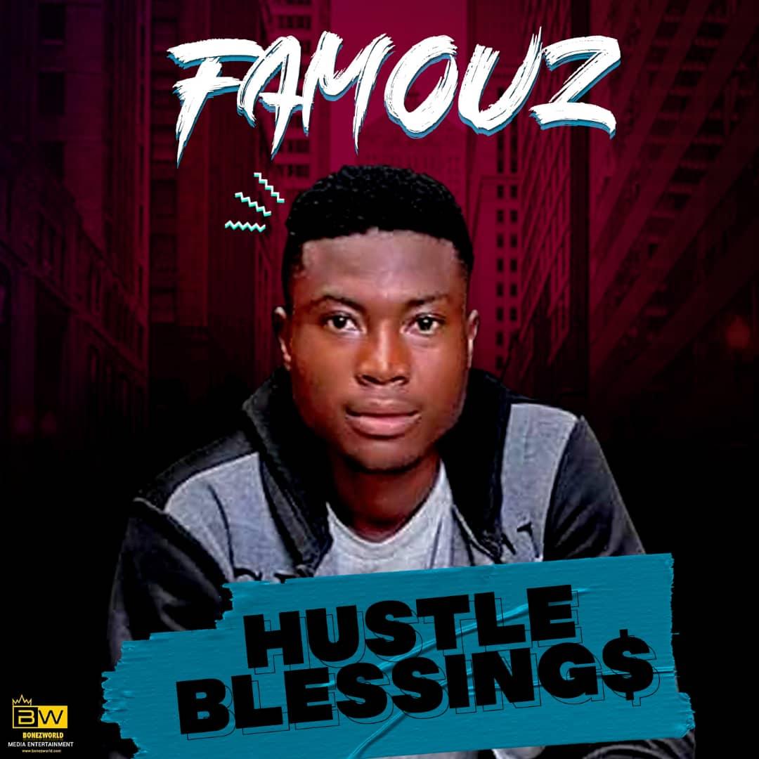 Famouz - Hustle Blessings