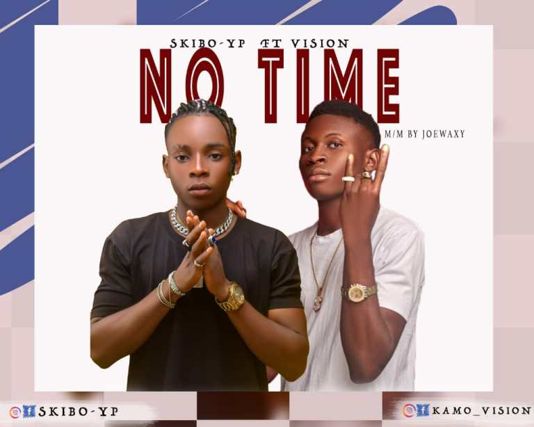 SkiBo YP - No Time Ft Vision