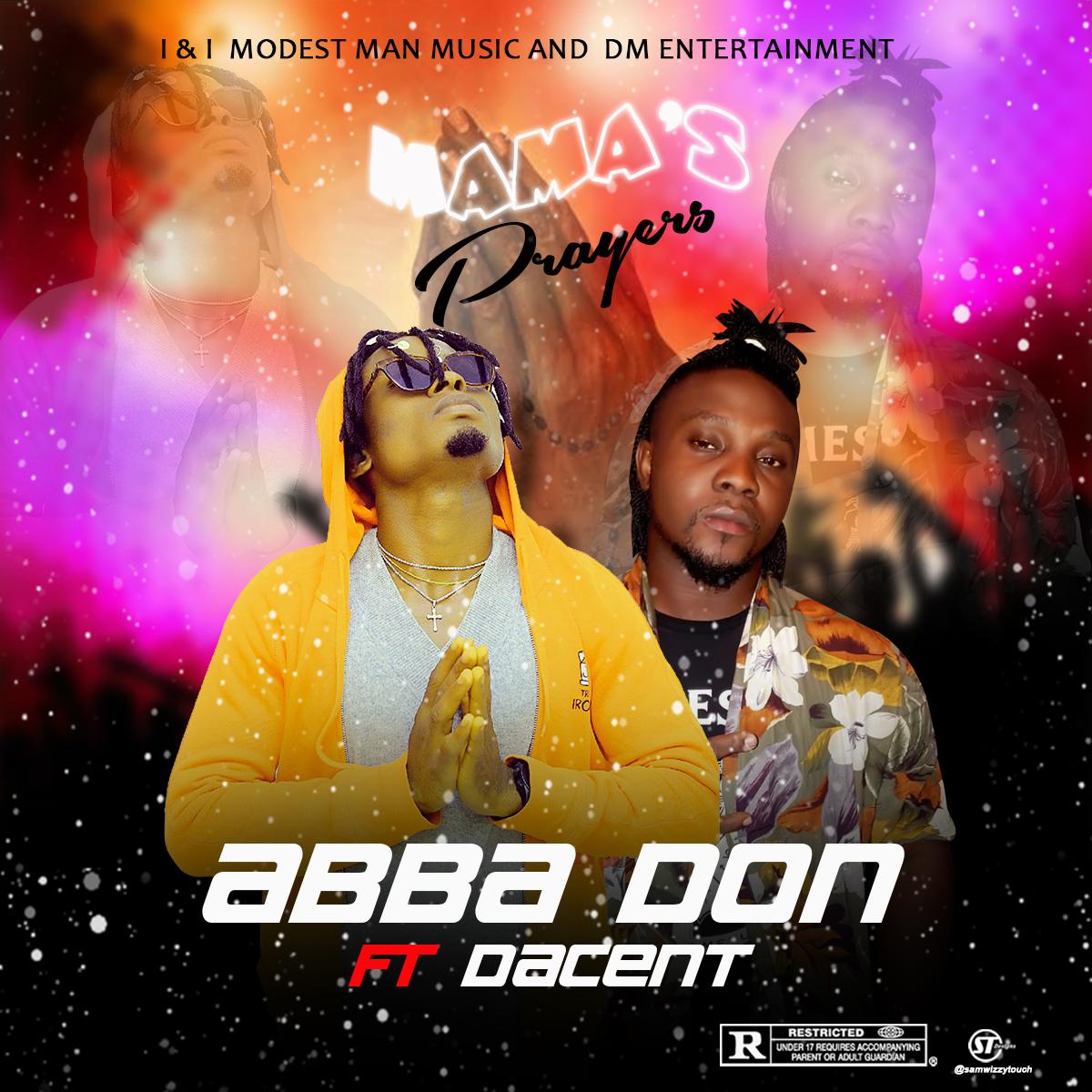 Abba Don - Mama's Prayer Ft Dacent