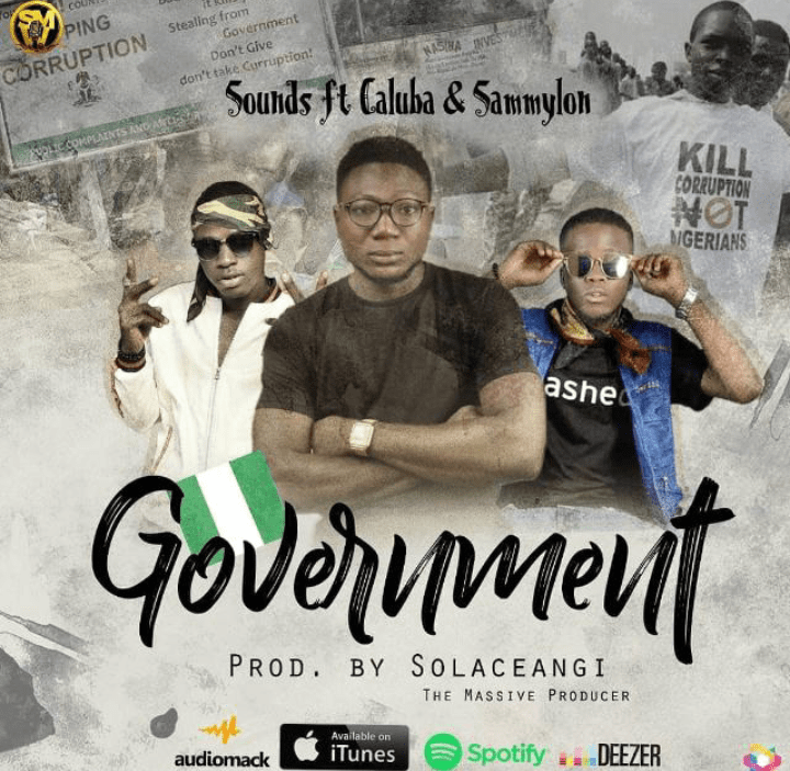 Soundz x SammyLon x Caluba – Bad Government