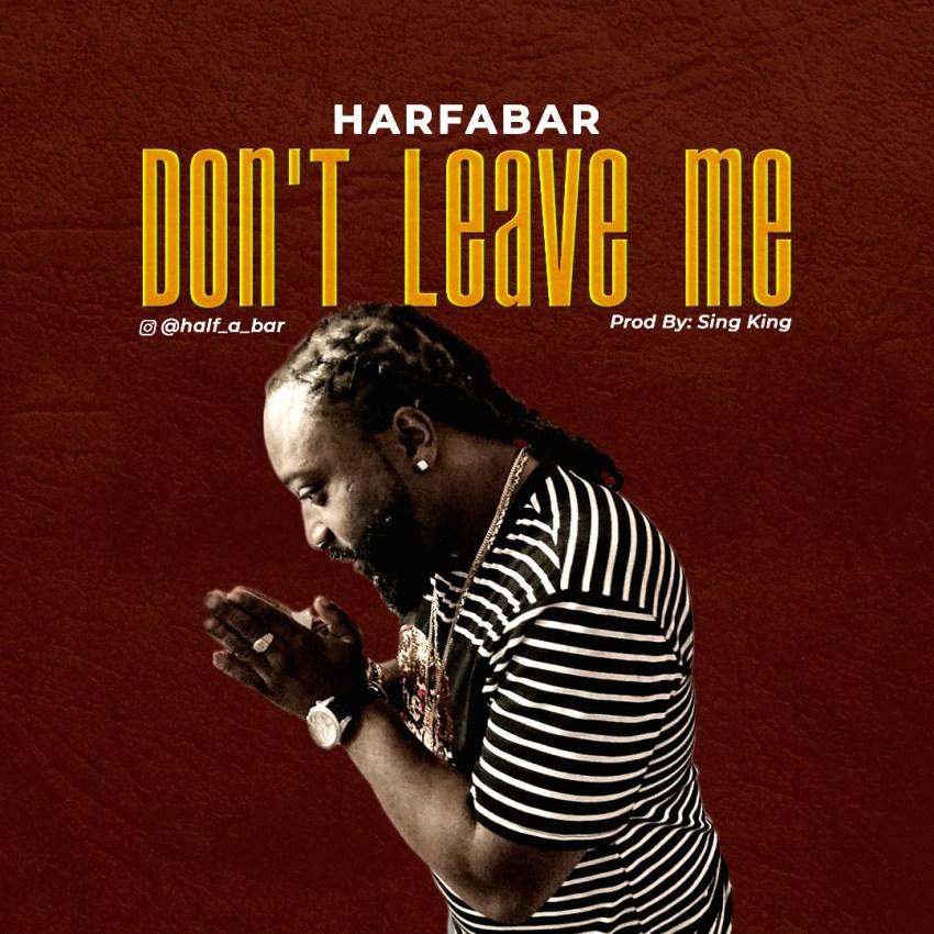 Halfabar – Don't Leave Me (Prod. Sing King)