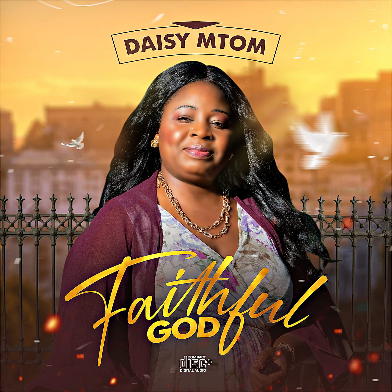 Daisy Mtom - Faithful God
