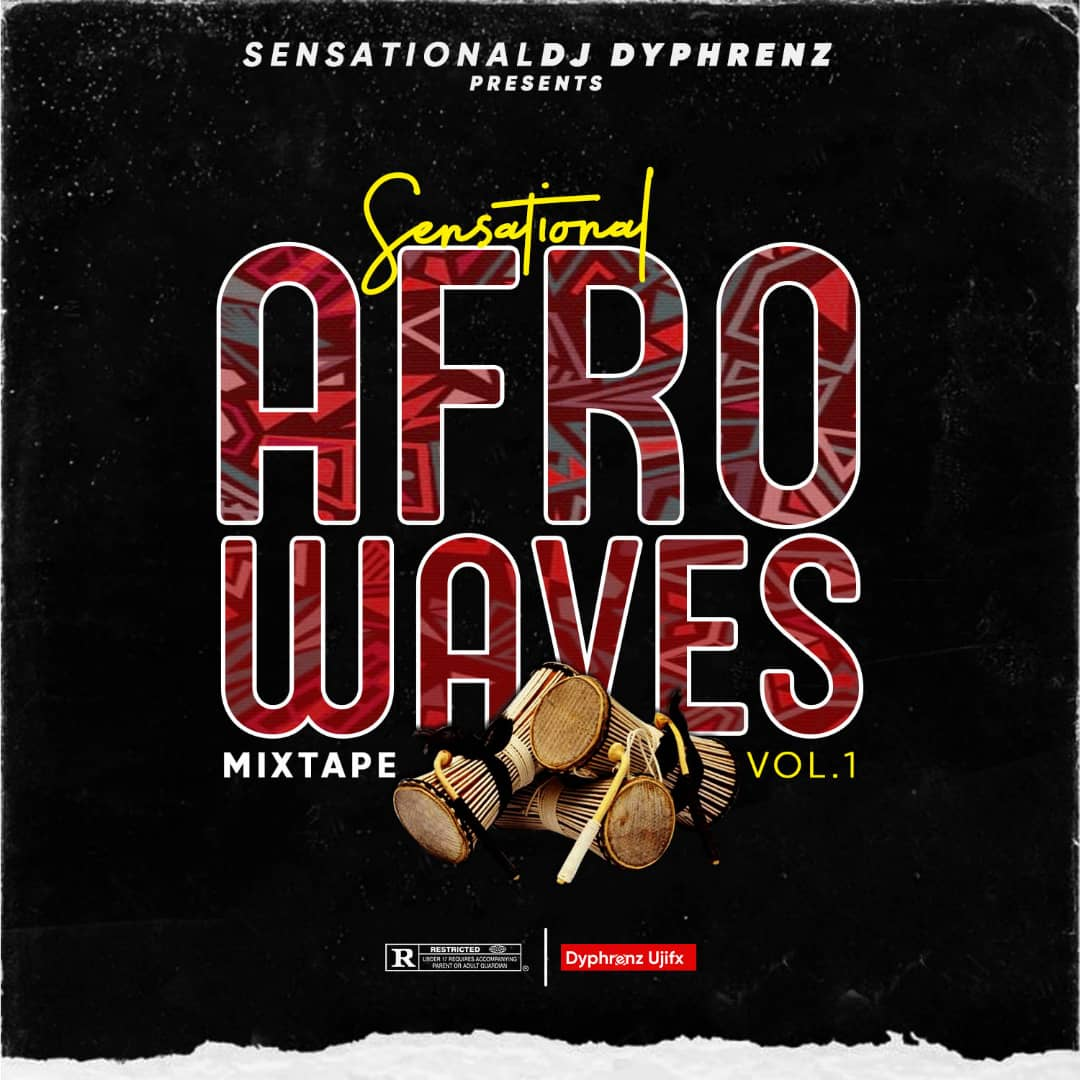 DJ Dyphrenz - Sensational Afrowave Mix (Vol.1)