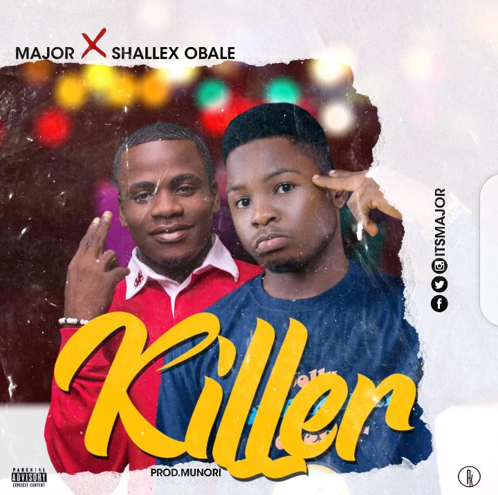 Major - Killer ft Shallex Obale