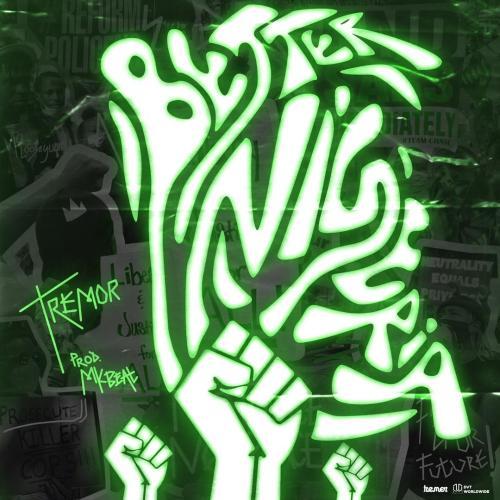 Tremor – Better Nigeria (Prod. MK Beat)