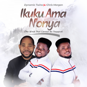 Dynamic Twins Ft Chris Morgan - Ikuku Ama N'onya