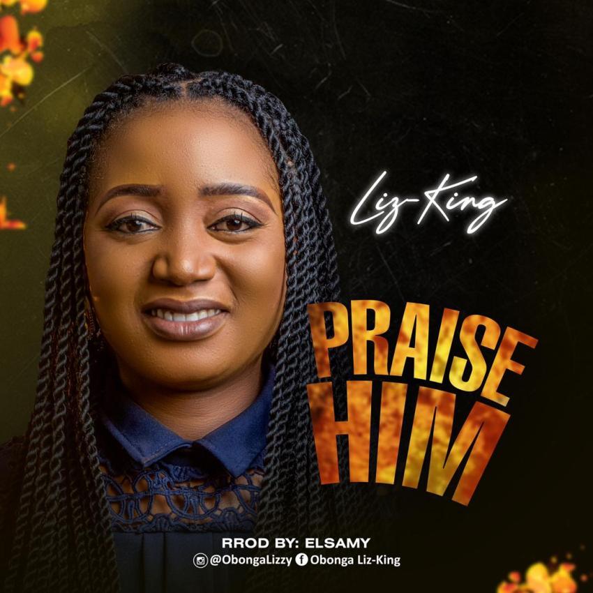 Liz-King - Praise Him