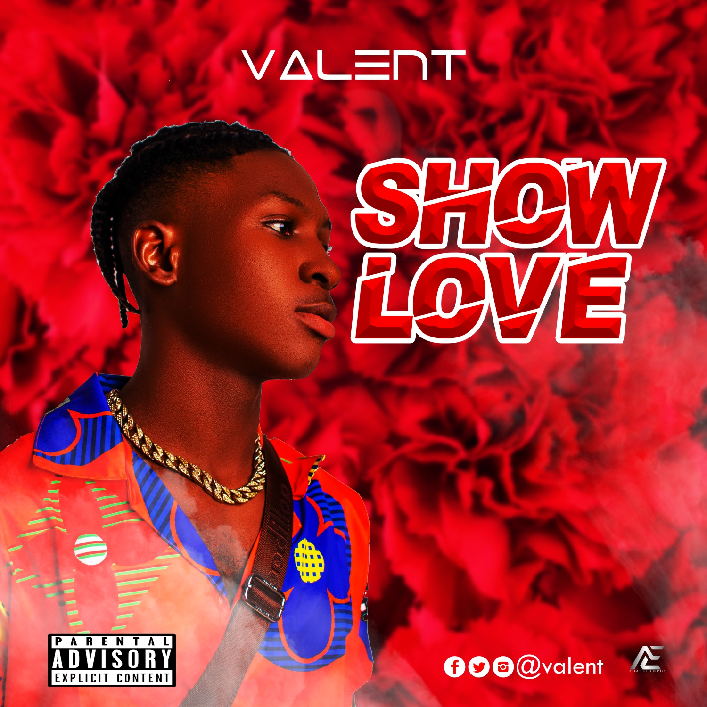 Valent - Show love