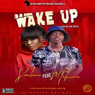 Smilezee – Wake Up Ft Makizza