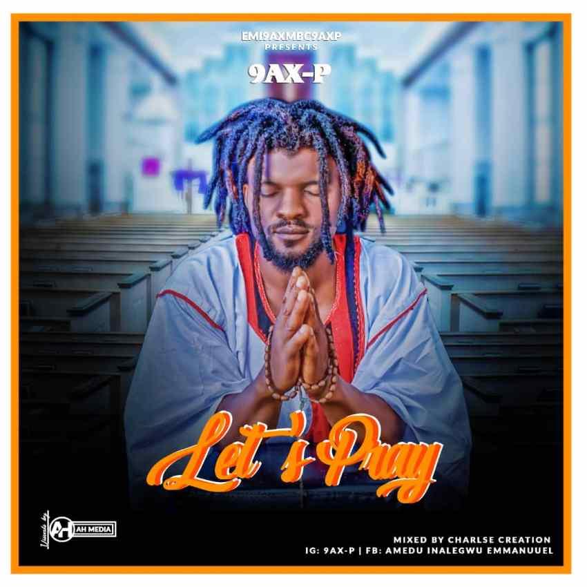 9AX-P – Let's Pray (Prod. Charles Creation)