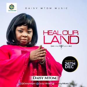 Daisy Mtom - Heal Our Land
