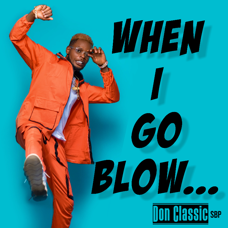 Don Classic - When I Go Blow