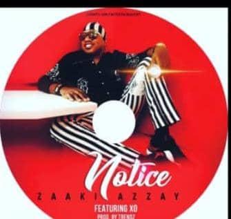 Zaaki Azzay - Notice Ft. XO