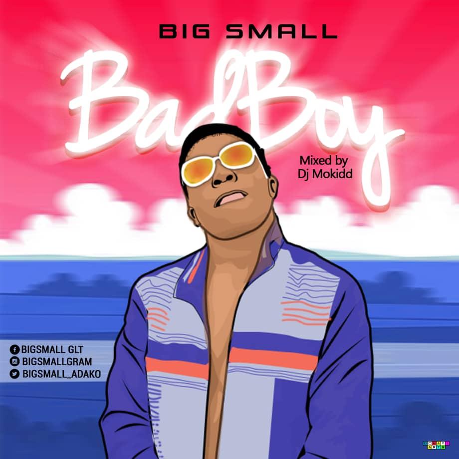 Big Small - Bad Boy