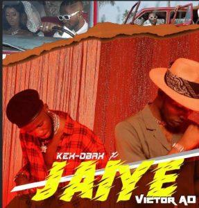 Kex Obax Ft Victor AD – Jaiye