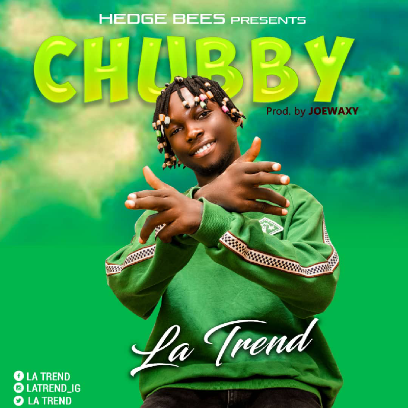 La Trend - Chubby