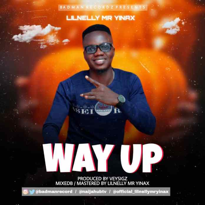 "BadMan Recordz CEO Lilnelly Mr Yinax after the successful release of BEYOND FACTS EP Project is now back with this amazing hip hop tune titled WAY UP as an INTRO to the Upcoming ""GOD IS STILL SAYING SOMETHING"" Ep which is close to completion. Punches after punches the RAPPER evaluates his Lifestyle and makes his intentions clear. Download, Listen and Link Up Lilnelly Mr Yinax +2347038928373/ +2348059320736 DOWNLOAD MP3: Lilnelly Mr Yinax – Way Up"