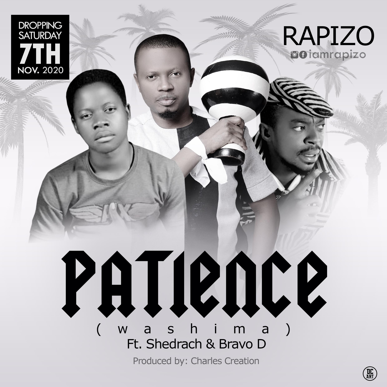 Rapizo - Patience Ft Shedrach & Bravo D