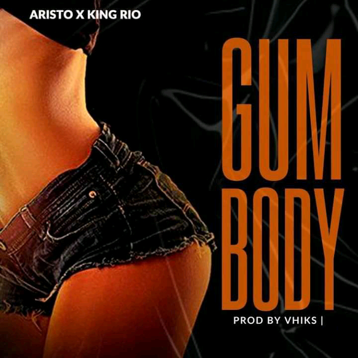 Aristo Ft King Rio - Gum Body