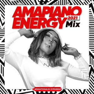 DJ Dyphrenz - Amapiano 2021 Energy Mix