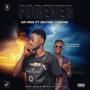 Da Kris Feat. Bigtimz Zamani - Forever