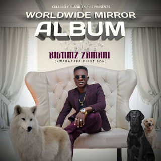 Bigtimz Zamani - Worldwide Mirror