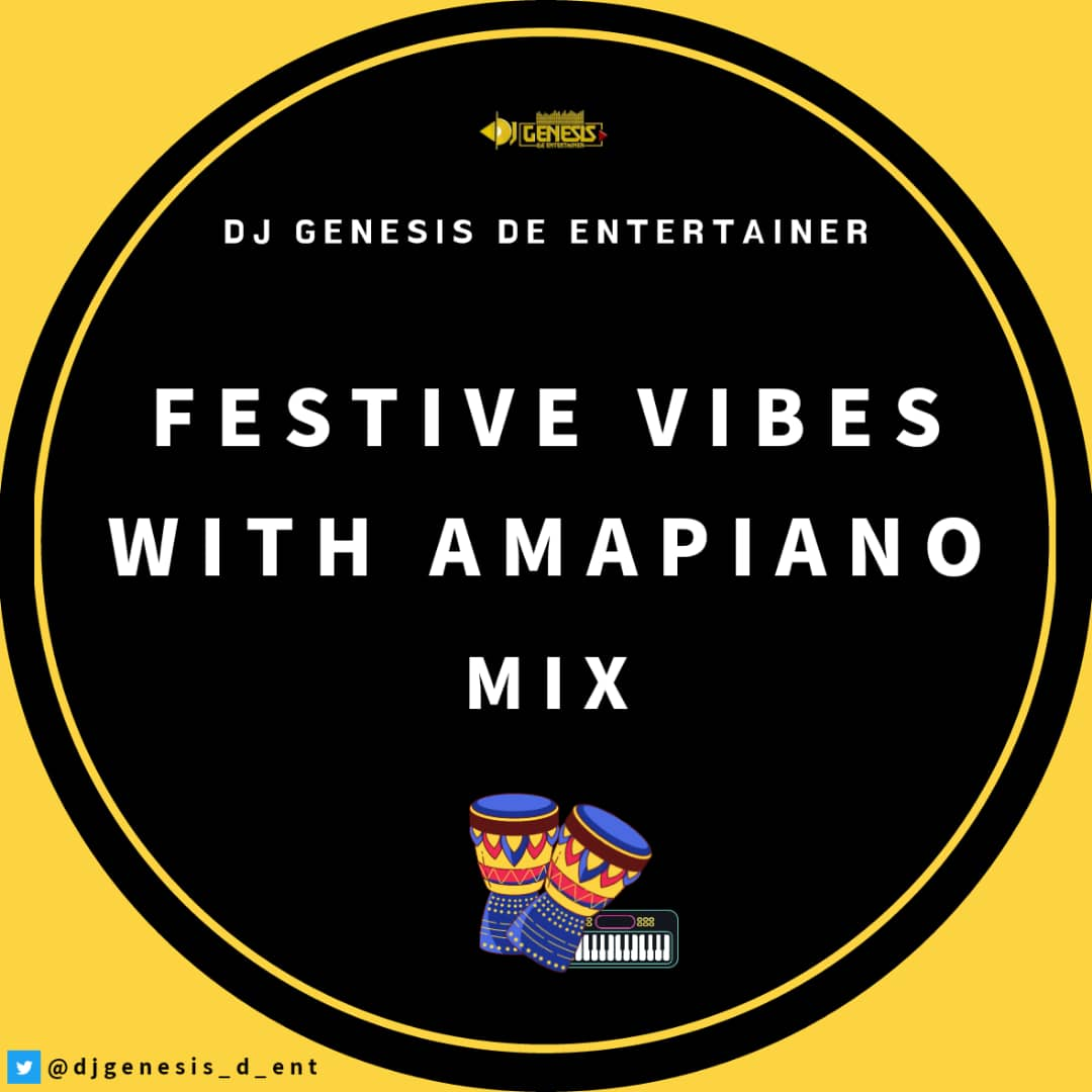 DJ Genesis - FESTIVE VIBES WITH AMAPIANO MIX