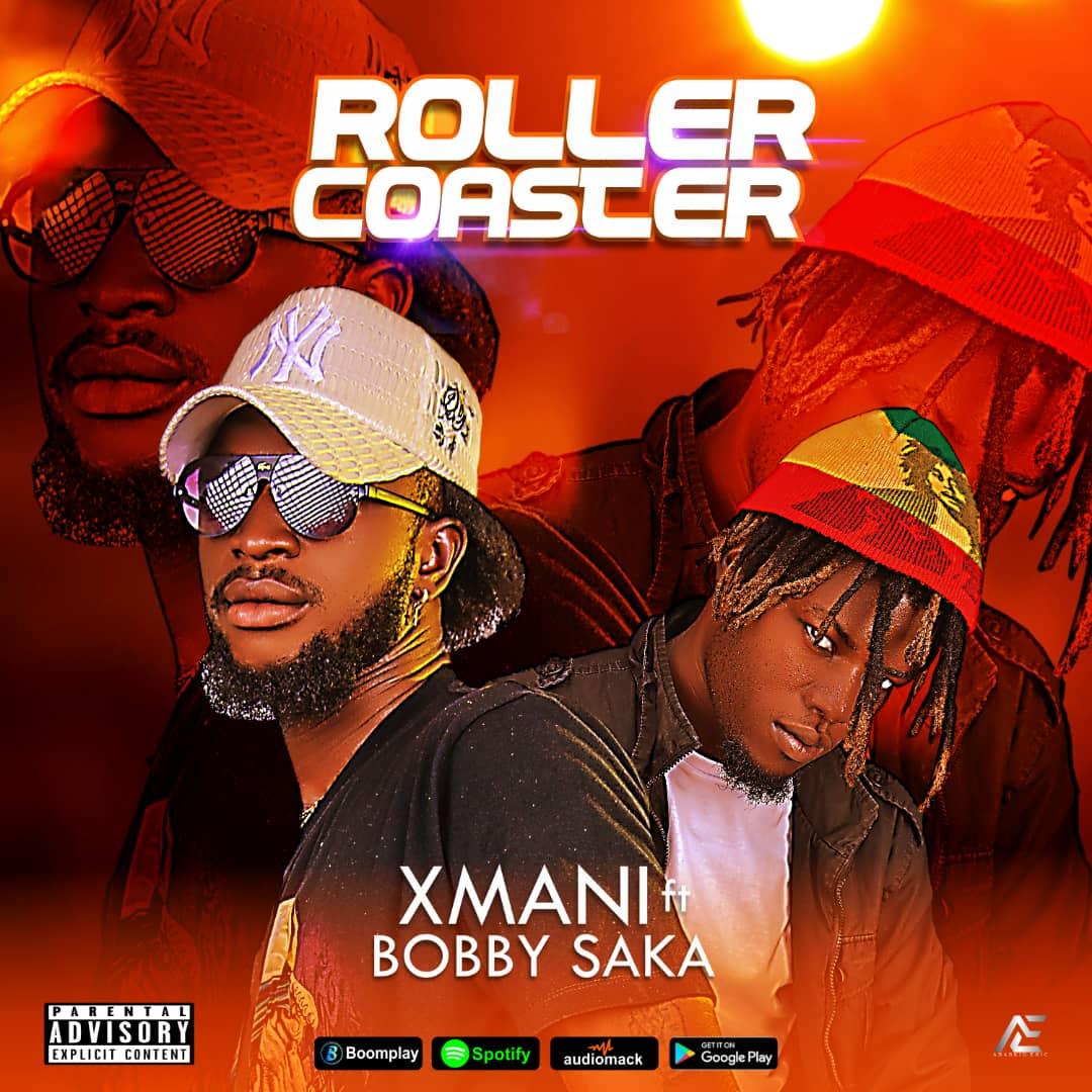 Xmani Ft. Bobby Saka - Rollacoaster
