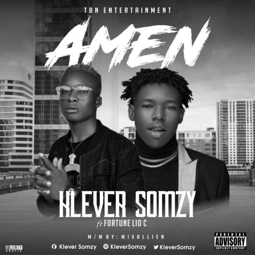 KleverSomzy Ft. Fortune LIO C – Amen