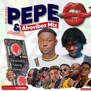 DJ Morex - Tooprince Pepe and Afro Vibez Mix