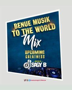 DJ Sagy B - Benue Music To The World Mixtape