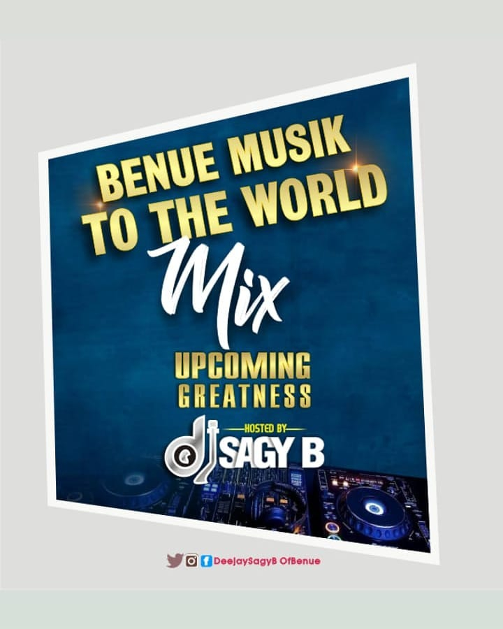 DJ Sagy B - Benue Music To The World Mixtape