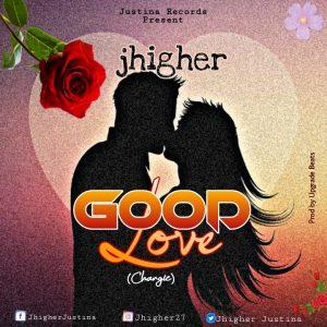 JHigher - Good Love [Chargie]