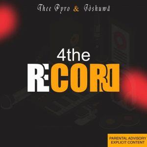 Thee Pyro & Joshuwa - 4The Record