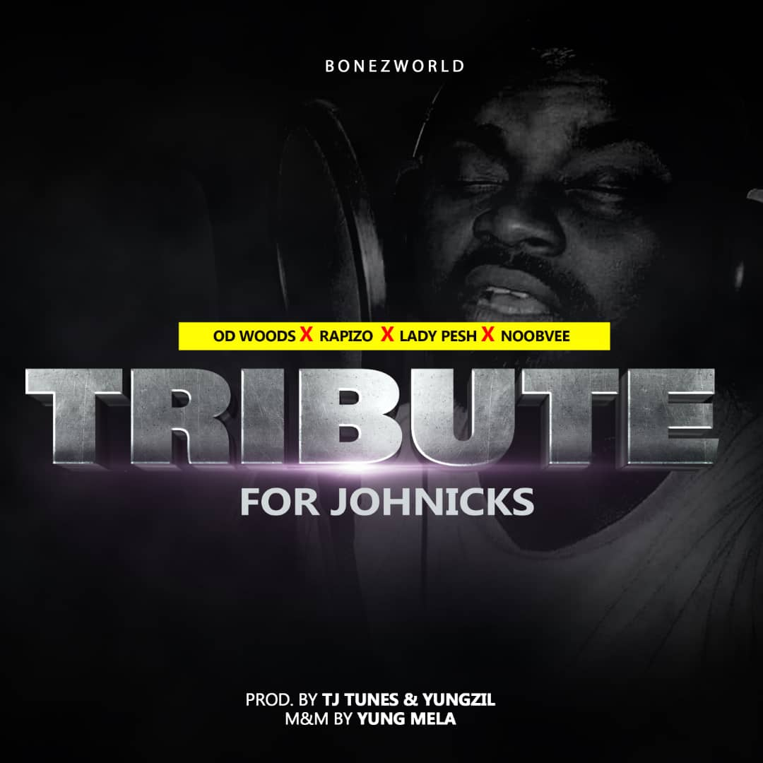 Tribute for Johnicks Ft OD Woods x Rapizo x Lady Pesh x Noobvee