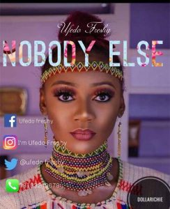 Ufedo Freshy - Nobody Else(Mixed & Mastered By Coddy)